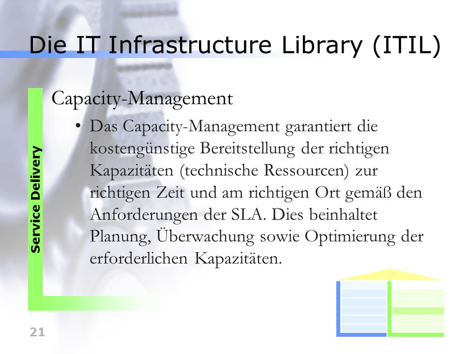 22 Die IT Infrastructure Library (ITIL) IT-Service Continuity-Management Das Ziel des IT-Service Continuity-Management ist der Umgang mit Katastrophen (Not- und Extremfälle) und die Wiederherstellung der Services.