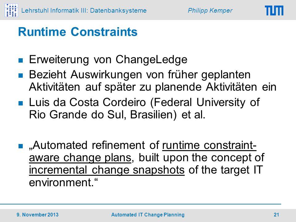 Lehrstuhl Informatik III: Datenbanksysteme Philipp Kemper Runtime Constraints Erweiterung von ChangeLedge Bezieht Auswirkungen von früher geplanten Ak