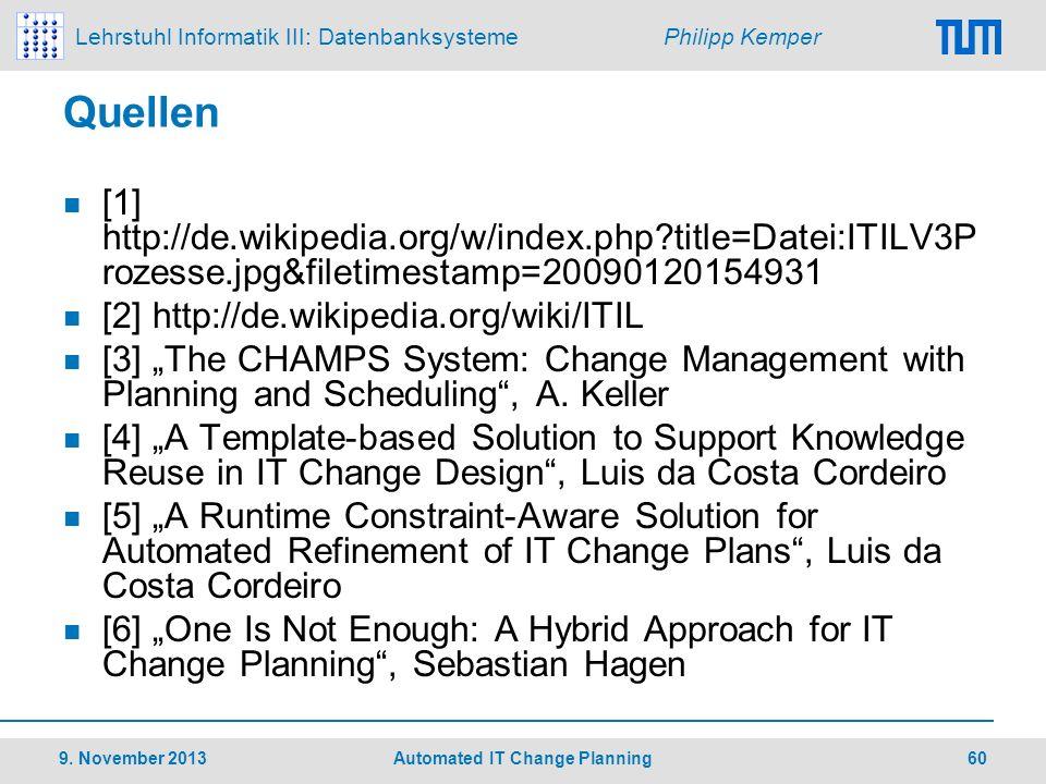 Lehrstuhl Informatik III: Datenbanksysteme Philipp Kemper Quellen [1] http://de.wikipedia.org/w/index.php?title=Datei:ITILV3P rozesse.jpg&filetimestam
