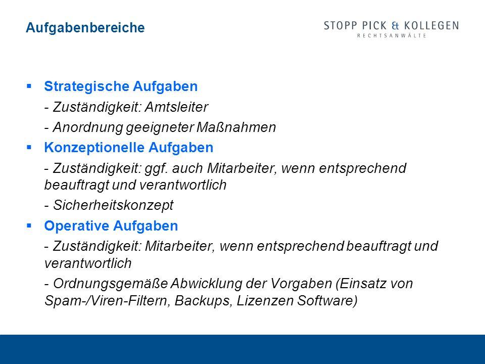 Aufgabenbereiche Strategische Aufgaben - Zuständigkeit: Amtsleiter - Anordnung geeigneter Maßnahmen Konzeptionelle Aufgaben - Zuständigkeit: ggf. auch