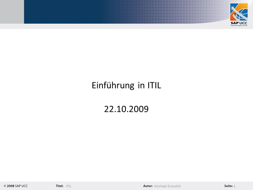 ITILMichael Greulich 32 ITIL V3 – Service Operation Prozesse: – Incident Management – Request Management – Problem Management – Access Management – Event Management Funktionen: – Service Desk – Technical Management – IT-Operations Management – Application Management