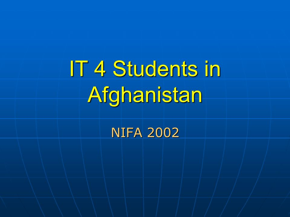IT 4 Students in Afghanistan NIFA 2002
