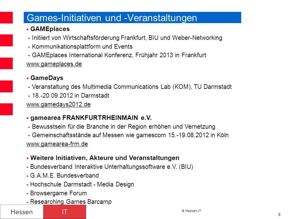 © Hessen-IT 6 Games-Initiativen und -Veranstaltungen GAMEplaces - Initiiert von Wirtschaftsförderung Frankfurt, BIU und Weber-Networking - Kommunikati