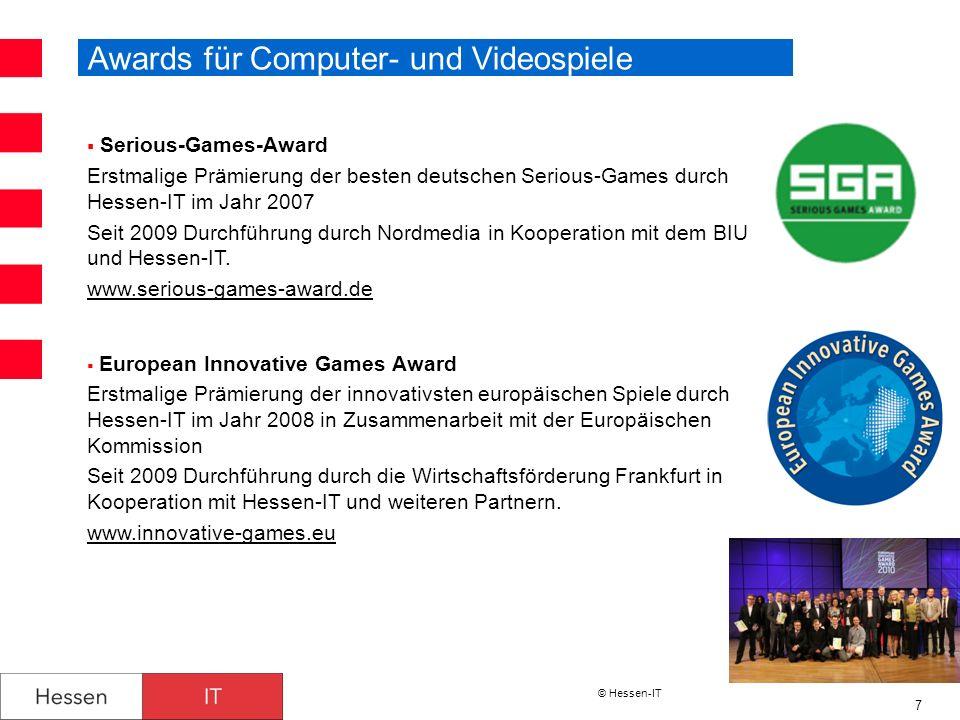 © Hessen-IT 7 Awards für Computer- und Videospiele Serious-Games-Award Erstmalige Prämierung der besten deutschen Serious-Games durch Hessen-IT im Jah