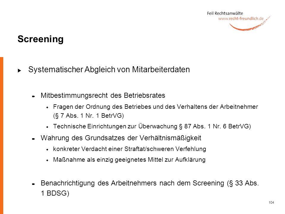 104 Screening Systematischer Abgleich von Mitarbeiterdaten Mitbestimmungsrecht des Betriebsrates Fragen der Ordnung des Betriebes und des Verhaltens d