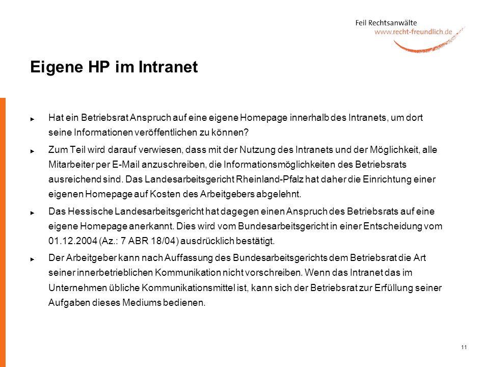 11 Eigene HP im Intranet Hat ein Betriebsrat Anspruch auf eine eigene Homepage innerhalb des Intranets, um dort seine Informationen veröffentlichen zu