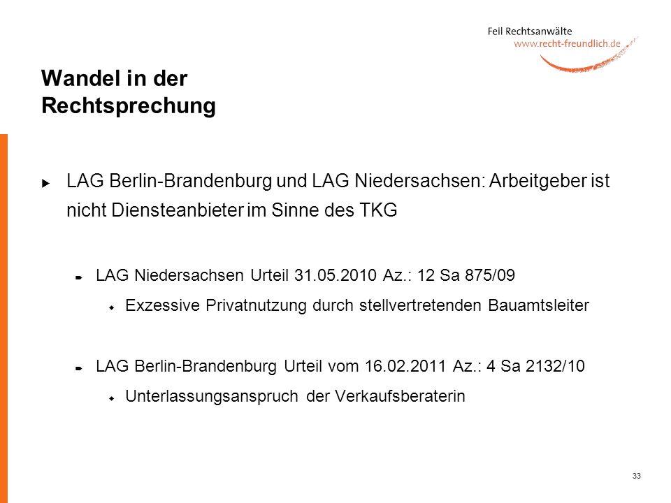 33 Wandel in der Rechtsprechung LAG Berlin-Brandenburg und LAG Niedersachsen: Arbeitgeber ist nicht Diensteanbieter im Sinne des TKG LAG Niedersachsen