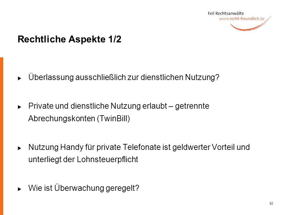 52 Rechtliche Aspekte 1/2 Überlassung ausschließlich zur dienstlichen Nutzung? Private und dienstliche Nutzung erlaubt – getrennte Abrechungskonten (T