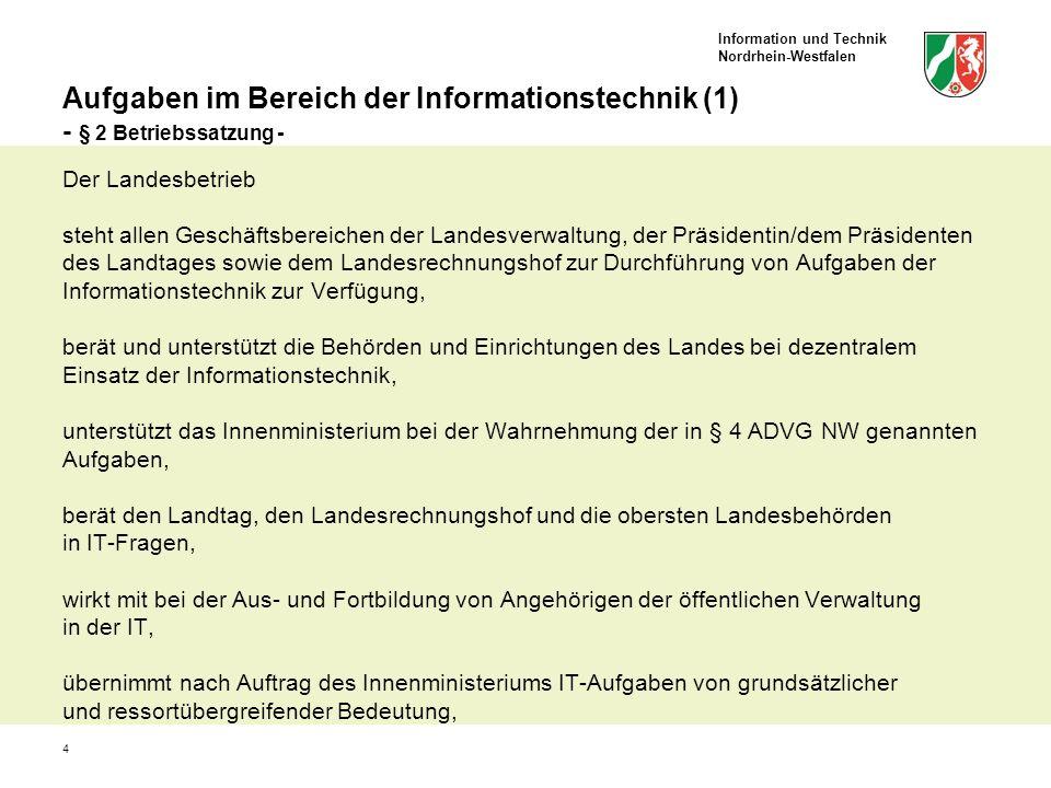 Information und Technik Nordrhein-Westfalen 4 Aufgaben im Bereich der Informationstechnik (1) - § 2 Betriebssatzung - Der Landesbetrieb steht allen Ge