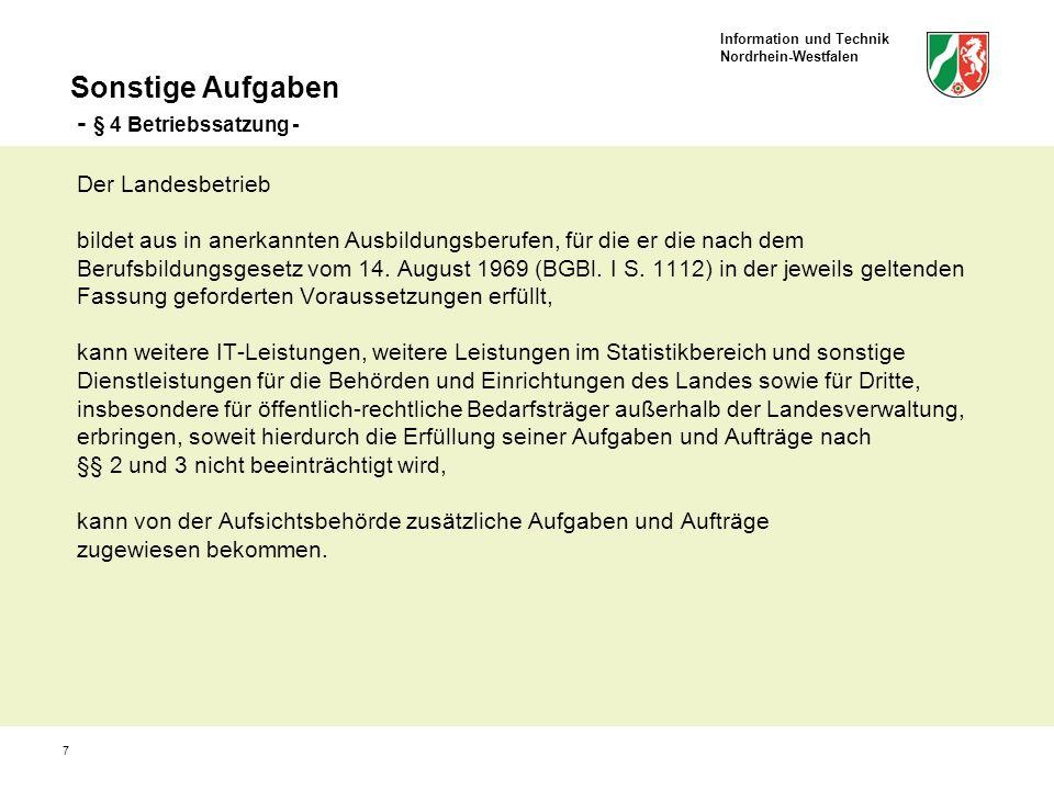 Information und Technik Nordrhein-Westfalen 7 Sonstige Aufgaben - § 4 Betriebssatzung - Der Landesbetrieb bildet aus in anerkannten Ausbildungsberufen