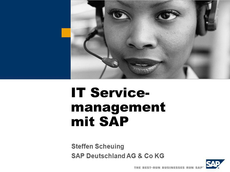 Steffen Scheuing SAP Deutschland AG & Co KG IT Service- management mit SAP