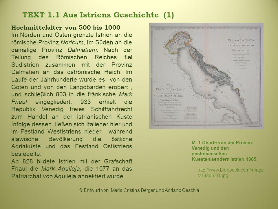 TEXT 1.1 Aus Istriens Geschichte (1) http://www.bergbook.com/image s/18265-01.jpg M 1 Charte von der Provinz Venedig und den oestreichischen Kuestenla