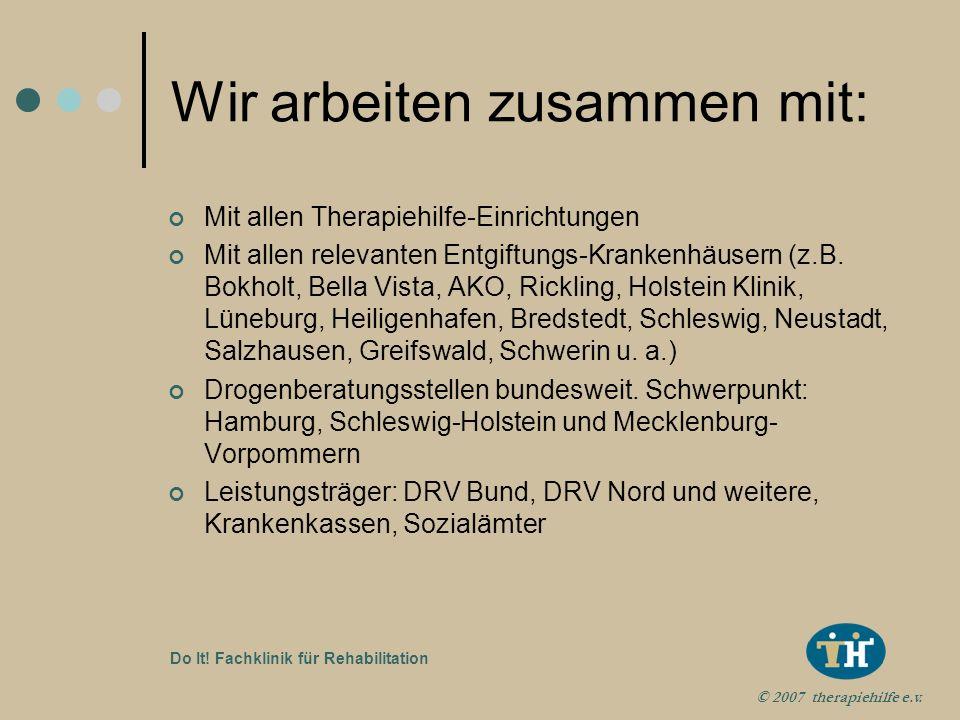 © 2007 therapiehilfe e.v. Do It! Fachklinik für Rehabilitation Vernetzung im Therapiehilfeverbund Seehaus-Drogenberatung und ambulante Nachsorge Maex,