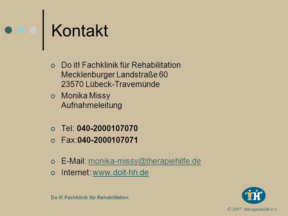 © 2007 therapiehilfe e.v. Do It! Fachklinik für Rehabilitation Wir arbeiten zusammen mit: Mit allen Therapiehilfe-Einrichtungen Mit allen relevanten E