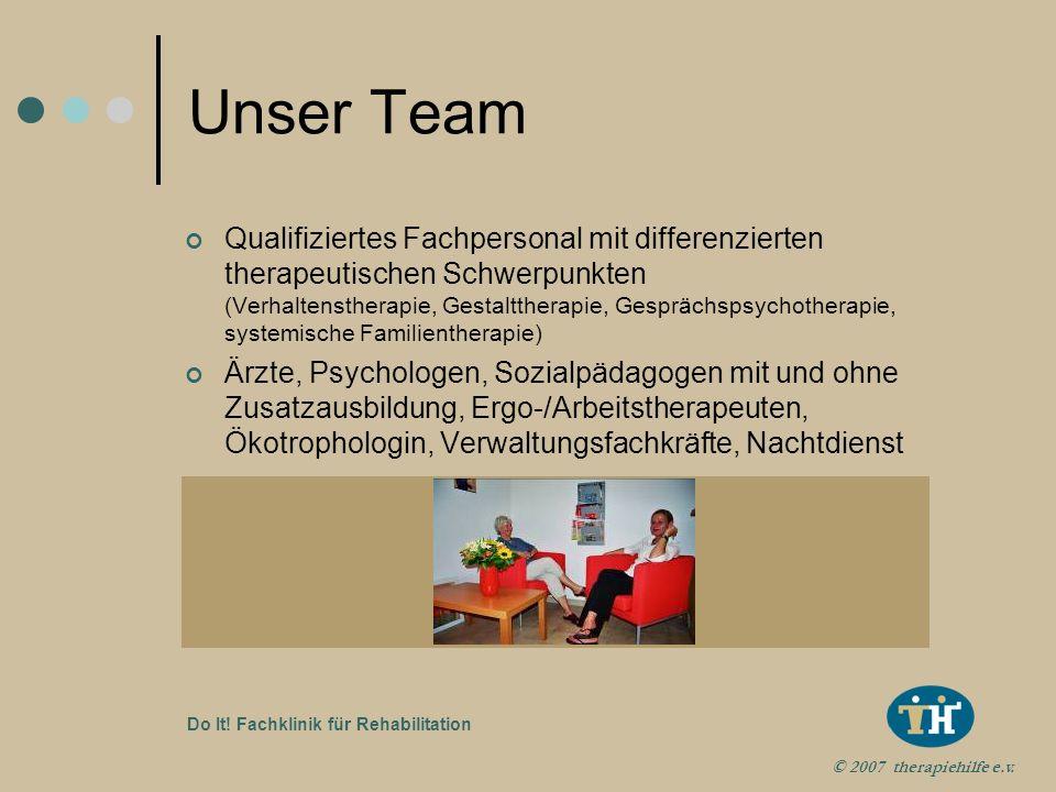 © 2007 therapiehilfe e.v. Do It! Fachklinik für Rehabilitation Unsere Angebote Psychotherapie und Traumatherapie Ergo- und Arbeitstherapie Gruppen- un
