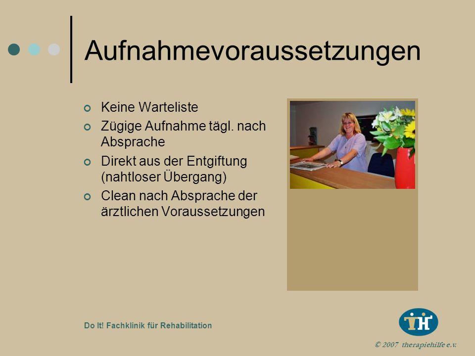© 2007 therapiehilfe e.v. Do It! Fachklinik für Rehabilitation Qualifiziertes Fachpersonal mit differenzierten therapeutischen Schwerpunkten (Verhalte