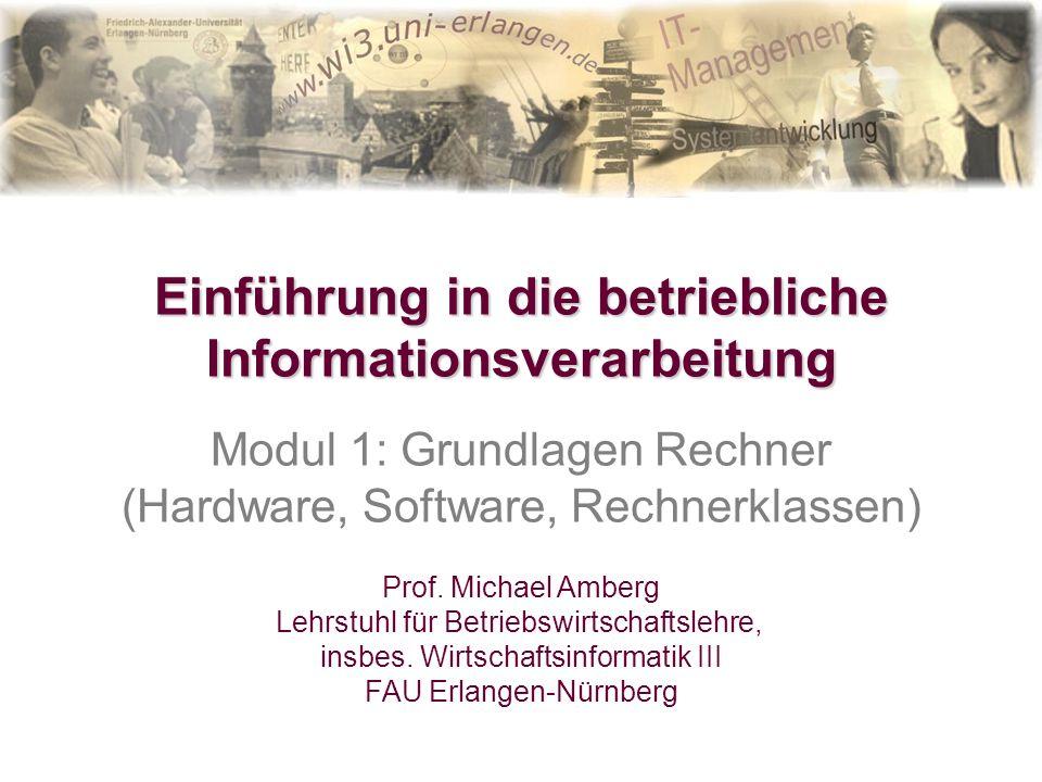 2 Einführung in die betriebliche Informationsverarbeitung Modul 1: Grundlagen Rechner (Hardware, Software, Rechnerklassen) Modul 2: Grundlagen Vernetzung (Rechnernetze, Netzarchitekturen, Internet)....