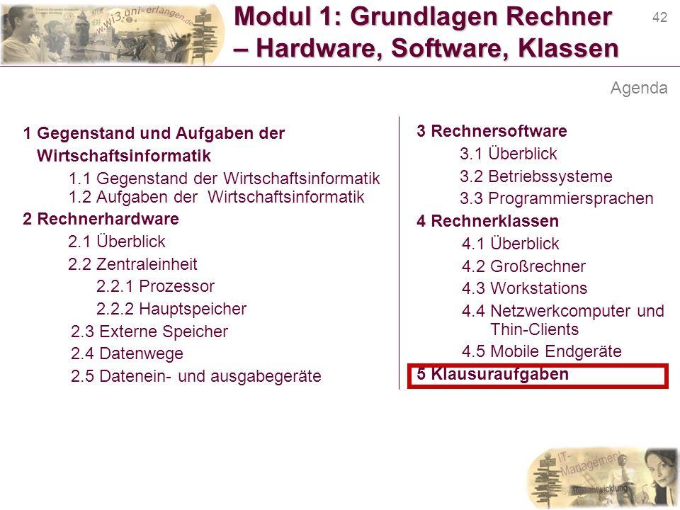 42 Modul 1: Grundlagen Rechner – Hardware, Software, Klassen 1 Gegenstand und Aufgaben der Wirtschaftsinformatik 1.1 Gegenstand der Wirtschaftsinforma
