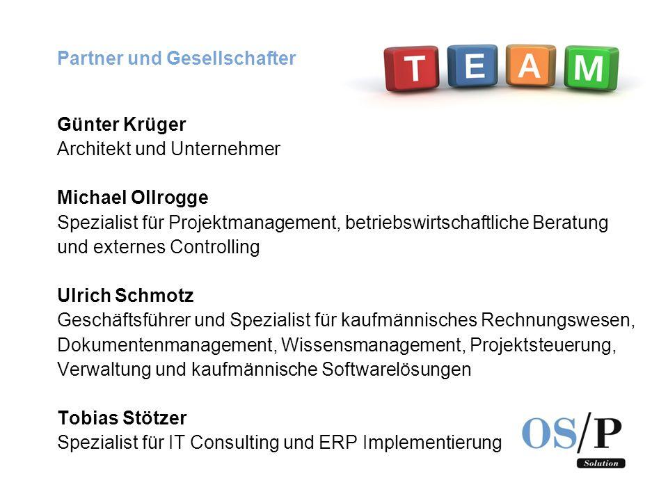 Partner und Gesellschafter Günter Krüger Architekt und Unternehmer Michael Ollrogge Spezialist für Projektmanagement, betriebswirtschaftliche Beratung
