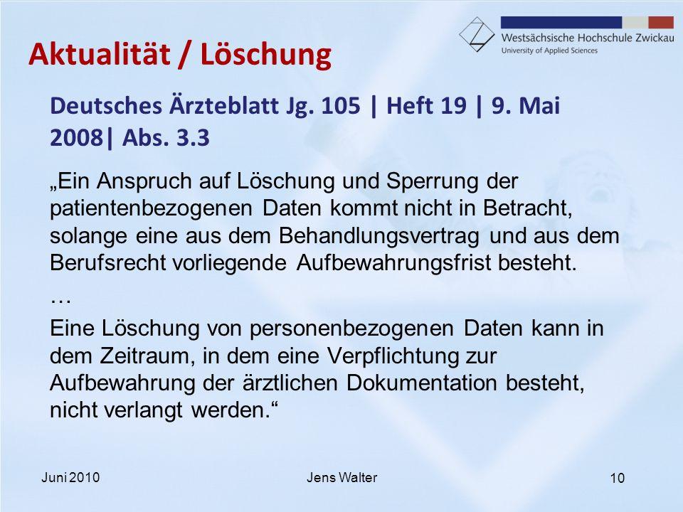 10 Aktualität / Löschung Deutsches Ärzteblatt Jg. 105   Heft 19   9. Mai 2008  Abs. 3.3 Ein Anspruch auf Löschung und Sperrung der patientenbezogenen
