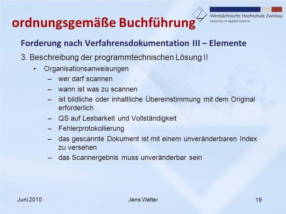 19 ordnungsgemäße Buchführung Forderung nach Verfahrensdokumentation III – Elemente 3. Beschreibung der programmtechnischen Lösung II Organisationsanw