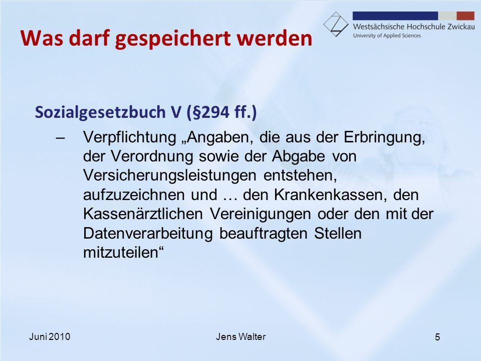 5 Was darf gespeichert werden Sozialgesetzbuch V (§294 ff.) –Verpflichtung Angaben, die aus der Erbringung, der Verordnung sowie der Abgabe von Versic