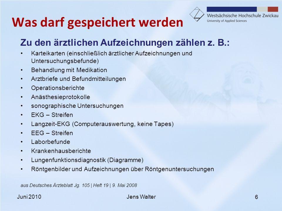 7 Was darf gespeichert werden Röntgenverordnung (§§ 28 und 43) …Die Aufzeichnungen müssen enthalten: –… –2.