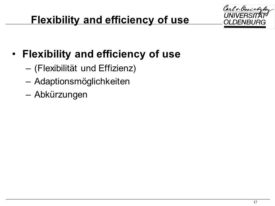 17 Flexibility and efficiency of use –(Flexibilität und Effizienz) –Adaptionsmöglichkeiten –Abkürzungen