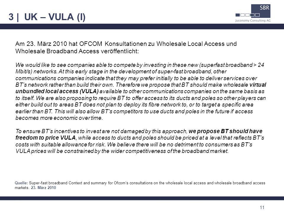 3 | UK – VULA (I) 11 Am 23. März 2010 hat OFCOM Konsultationen zu Wholesale Local Access und Wholesale Broadband Access veröffentlicht: We would like