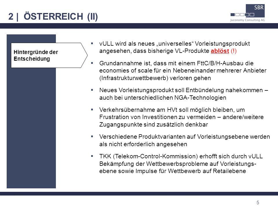 2 | ÖSTERREICH (II) 5 Hintergründe der Entscheidung vULL wird als neues universelles Vorleistungsprodukt angesehen, dass bisherige VL-Produkte ablöst