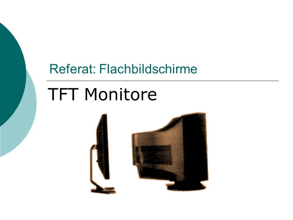 Inhalt 1.Begriffsdefinitionen 2.Aufbau & Funktionsweise eines TFT Monitors 3.Vor und Nachteile zum Röhrenmonitor (CRT) 4.OLED Displays - Flachbildschirme der Zukunft ?