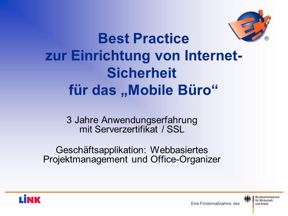 3 Jahre Anwendungserfahrung mit Serverzertifikat / SSL Geschäftsapplikation: Webbasiertes Projektmanagement und Office-Organizer Best Practice zur Ein