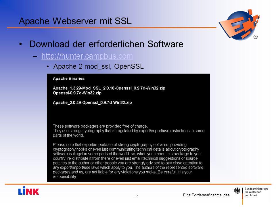 Eine Fördermaßnahme des ® 11 Apache Webserver mit SSL Download der erforderlichen Software –http://hunter.campbus.comhttp://hunter.campbus.com Apache