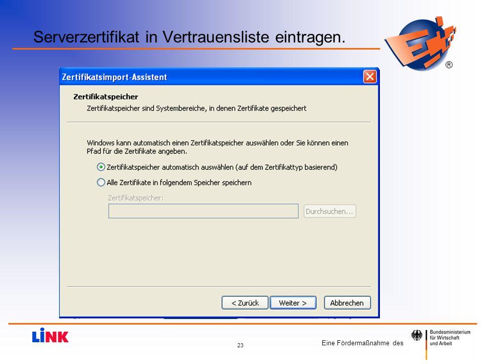 Eine Fördermaßnahme des ® 23 Serverzertifikat in Vertrauensliste eintragen.