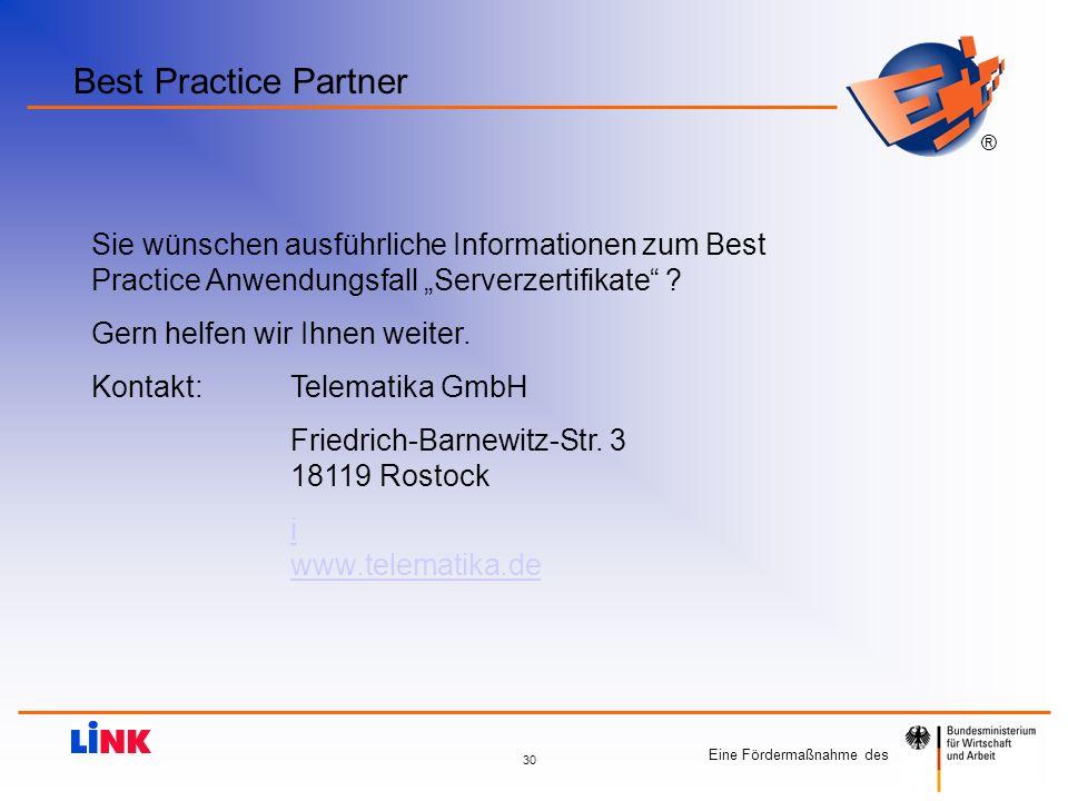 Eine Fördermaßnahme des ® 30 Best Practice Partner Telematika GmbH Friedrich-Barnewitz-Str. 3 18119 Rostock i www.telematika.de Sie wünschen ausführli