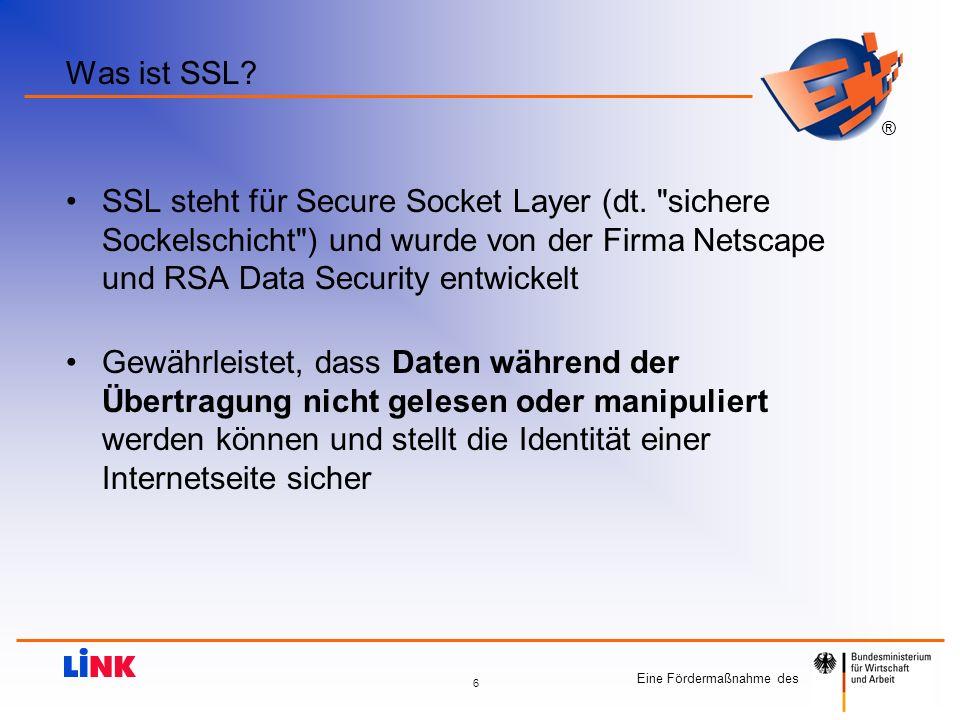 Eine Fördermaßnahme des ® 6 Was ist SSL? SSL steht für Secure Socket Layer (dt.