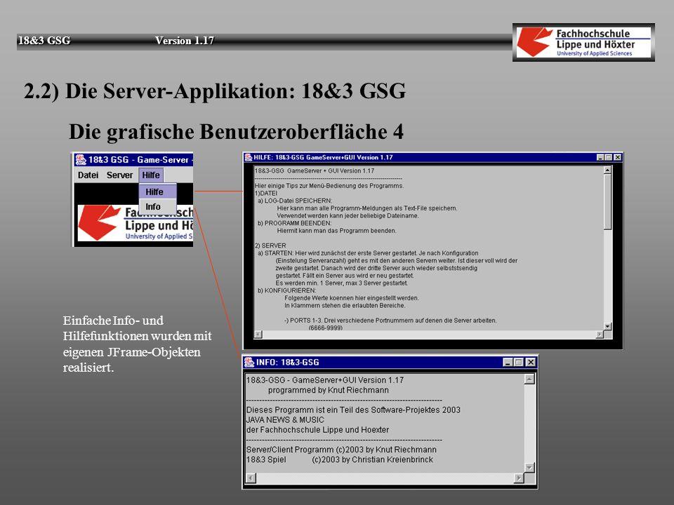 18&3 GSG Version 1.17 2.2) Die Server-Applikation: 18&3 GSG Die grafische Benutzeroberfläche 3 Sehr viele Parameter der Server lassen sich konfigurier