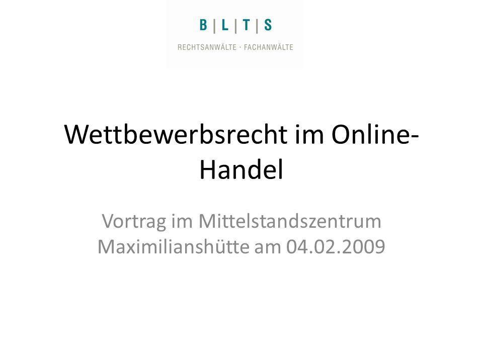 Wettbewerbsrecht im Online- Handel Vortrag im Mittelstandszentrum Maximilianshütte am 04.02.2009