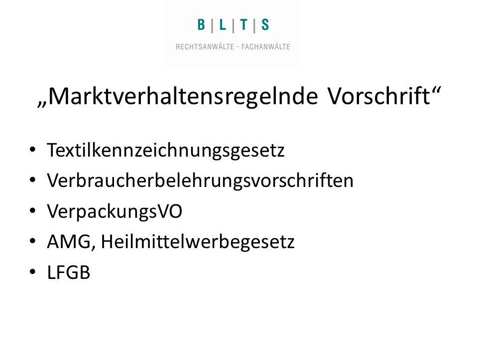 Marktverhaltensregelnde Vorschrift Textilkennzeichnungsgesetz Verbraucherbelehrungsvorschriften VerpackungsVO AMG, Heilmittelwerbegesetz LFGB