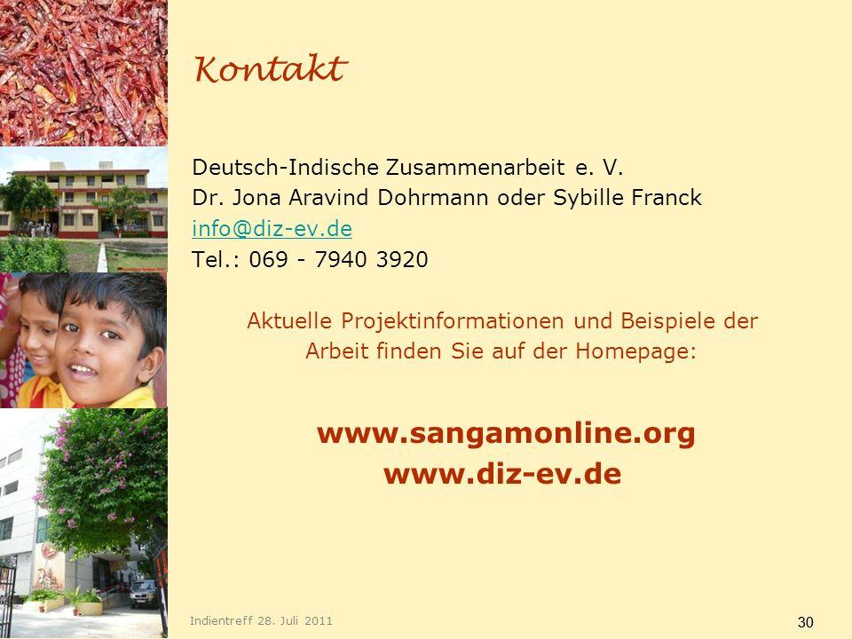 30 Kontakt Deutsch-Indische Zusammenarbeit e. V. Dr. Jona Aravind Dohrmann oder Sybille Franck info@diz-ev.de Tel.: 069 - 7940 3920 Aktuelle Projektin