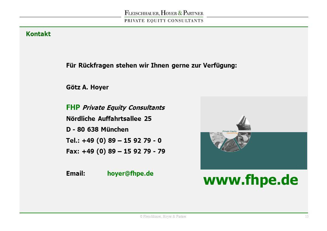 10 © Fleischhauer, Hoyer & Partner Kontakt Für Rückfragen stehen wir Ihnen gerne zur Verfügung: Götz A. Hoyer FHP Private Equity Consultants Nördliche