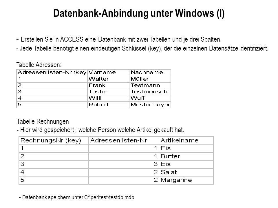 Datenbank-Anbindung unter Windows (I) - Erstellen Sie in ACCESS eine Datenbank mit zwei Tabellen und je drei Spalten. - Jede Tabelle benötigt einen ei