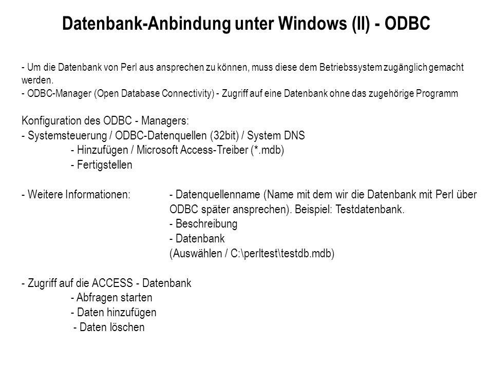 Datenbank-Anbindung unter Windows (II) - ODBC - Um die Datenbank von Perl aus ansprechen zu können, muss diese dem Betriebssystem zugänglich gemacht w