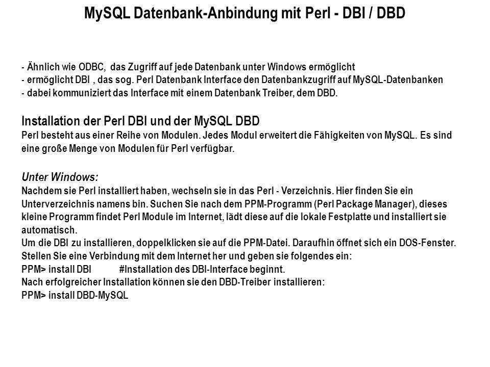 MySQL Datenbank-Anbindung mit Perl - DBI / DBD - Ähnlich wie ODBC, das Zugriff auf jede Datenbank unter Windows ermöglicht - ermöglicht DBI, das sog.