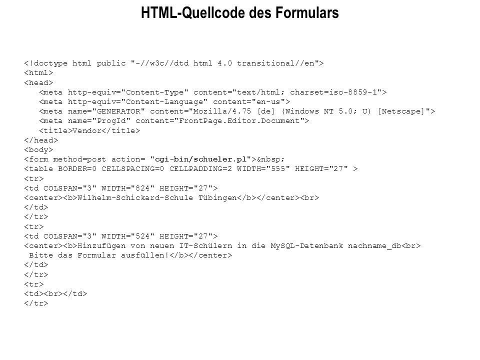 HTML-Quellcode des Formulars Vendor Wilhelm-Schickard-Schule Tübingen Hinzufügen von neuen IT-Schülern in die MySQL-Datenbank nachname_db Bitte das Fo
