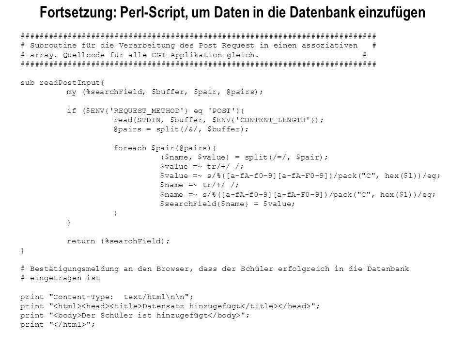 Fortsetzung: Perl-Script, um Daten in die Datenbank einzufügen ############################################################################ # Subrouti