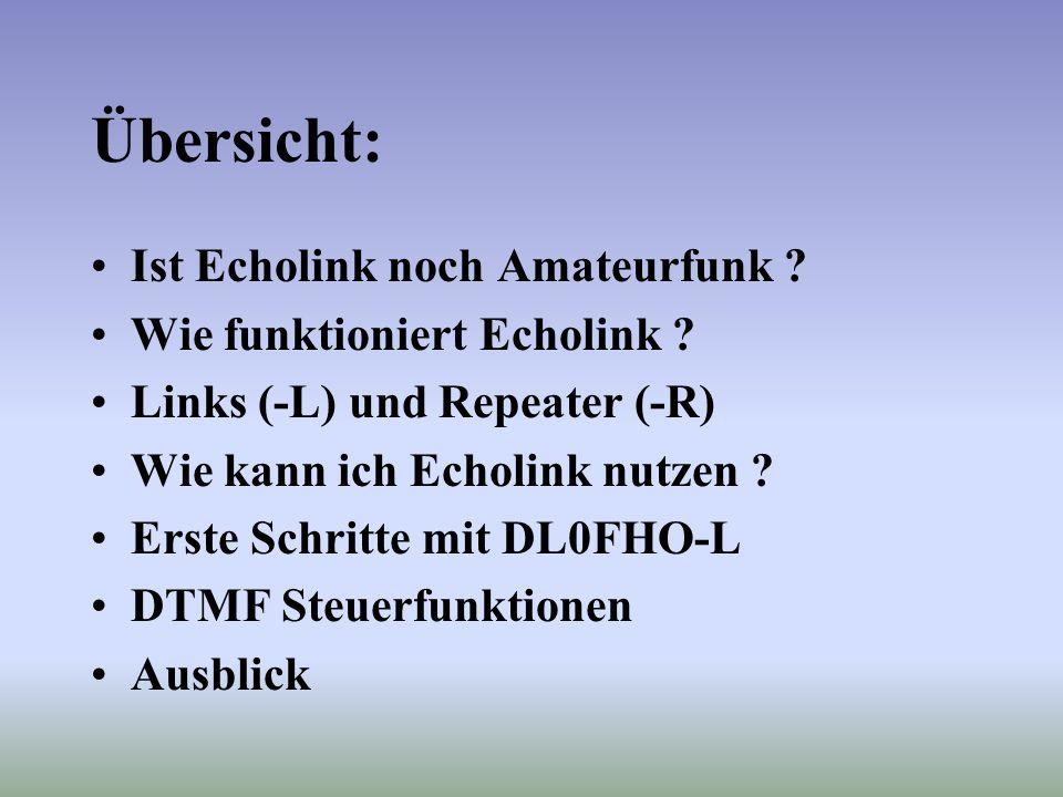 Voraussetzungen zum Einstieg via HF Funkgerät mit DTMF Tongenerator Alternativ: DTMF Handsender (vom AB) Echolink Node oder Repeater in Reichweite