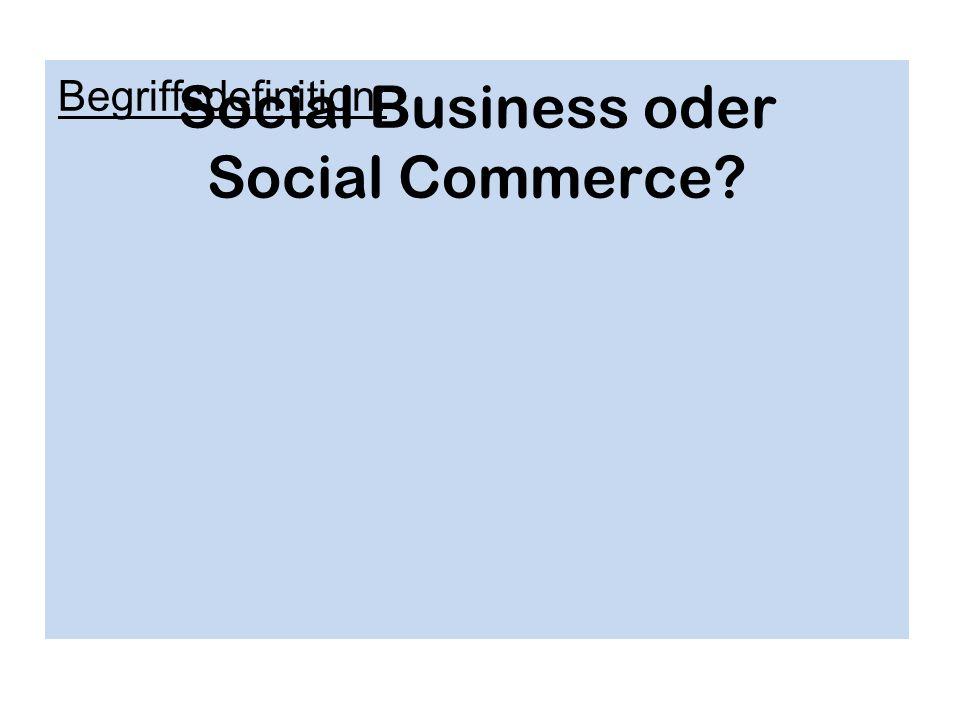 Social Business oder Social Commerce? Begriffsdefinition: