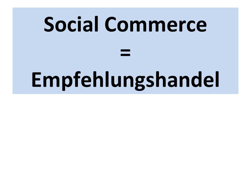 Social Commerce = Empfehlungshandel