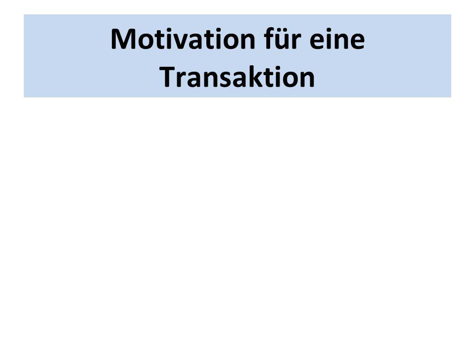 Motivation für eine Transaktion